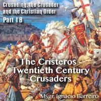The Cristeros - Twentieth Century Crusaders