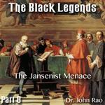 The Black Legends - Part 08- The Jansenist Menace