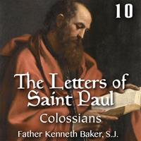 Letters of St. Paul Part 10 - Colossians