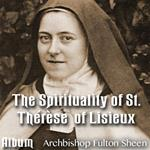 The Spirituality of St. Therese of Lisieux - Album