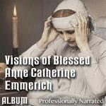 Visions of Blessed Anne Catherine Emmerich - Album