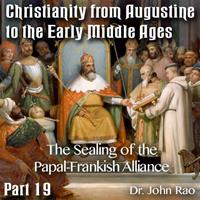 Augustine to Early Middle Ages - Part 19: The Sealing of the Papal-Frankish Alliance