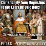 Augustine to Early Middle Ages - Part 22 - St Augustine III - Conclusion