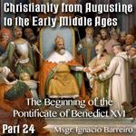 Augustine to Early Middle Ages - Part 24 - The Beginning of the Pontificate of Benedict XVI