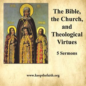 The Bible, the Church and Theological virtues - 5 sermons by Father Kenneth Baker, S.J.