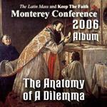 The Anatomy of A Dilemma: Album - Monterey Conference 2006