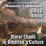 Moral Chaos in America's Culture - Album - Monterey Conference 2012