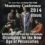 Defending Life from the Catacombs: Strategies for the New Age of Persecution - Album - Monterey Conference 2014