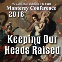 Keeping Our Heads Raised - from Has the Final Battle Begun?:  Monterey 2016