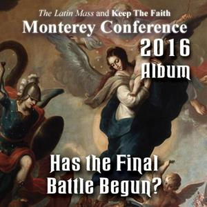 2016 - Has the Final Battle Begun?: Album - Monterey Conference