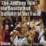The Journey into the Source and Summit of our Faith: ALBUM