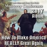 How to Make America REALLY Great Again - Album - Monterey Conference 2017