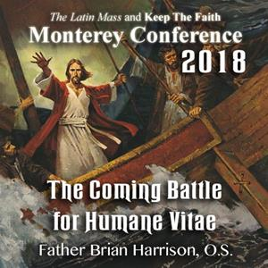 2018 - Ending the Ecclesial Crisis: The Coming Battle for Humanae Vitae
