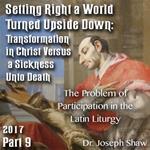 Setting Right a World Turned Upside Down 09 - The Problem of Participation in the Latin Liturgy