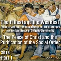 Part 01 - The Peace of Christ and the Purification of the Social Order