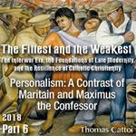 Part 06 - Personalism: A Contrast of Maritain and Maximus the Confessor