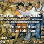 Part 07 - The Ecumenical Vision of Nathan Söderblom