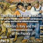 Part 08 - Montini's Italy and the Democratization of the Papacy