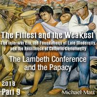 Part 09 - The Lambeth Conference and the Papacy