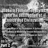 Roman Forum 2019 - 02. The Foundation of No Foundation: A Reflection on the Tendency of Modernity Toward Absolutization of Change